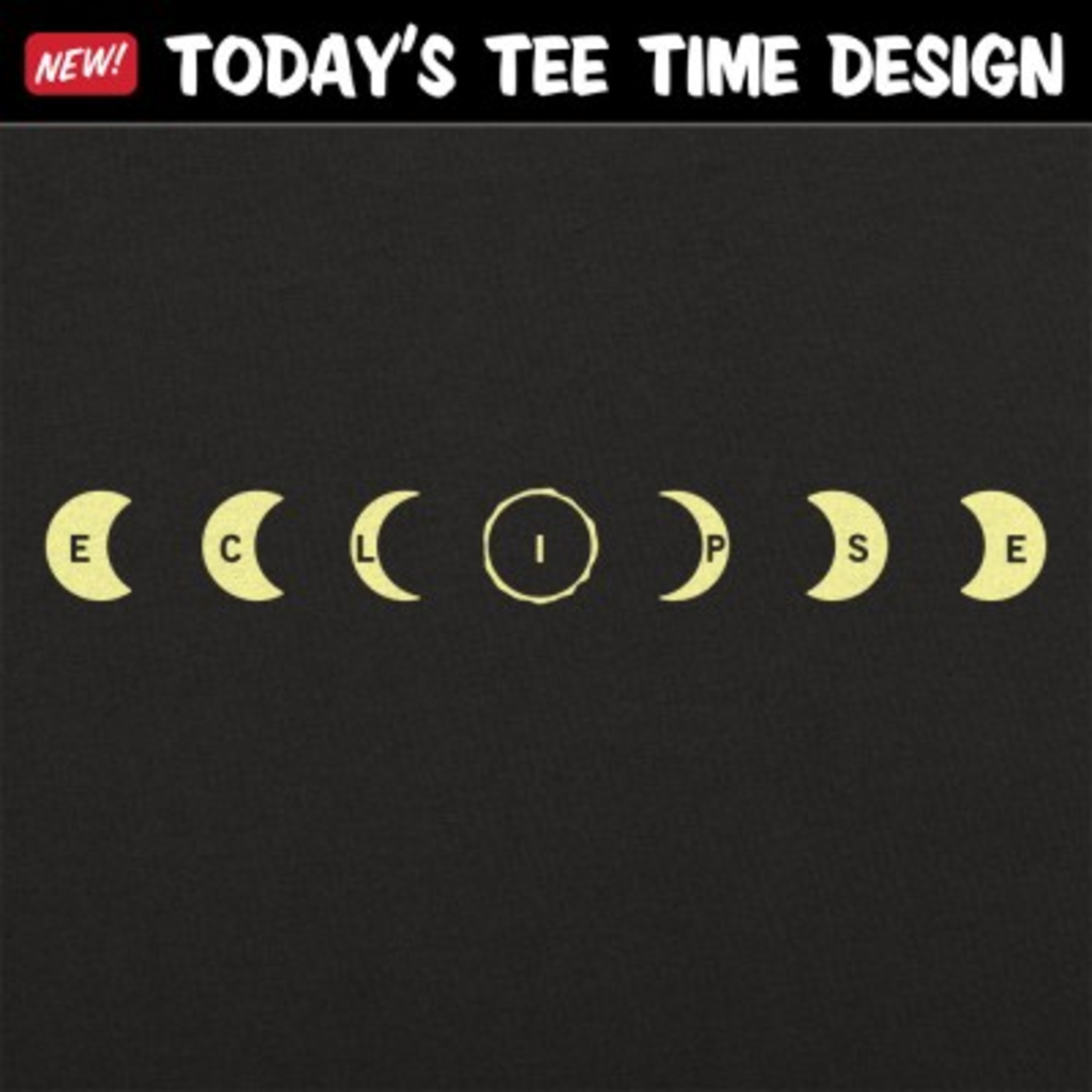 6 Dollar Shirts: Eclipse Moon Phases