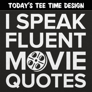 6 Dollar Shirts: Movie Quotes