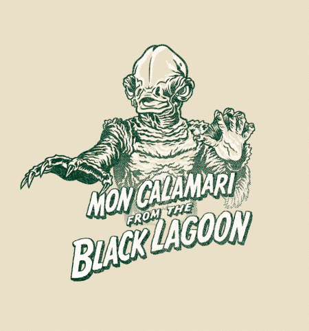 BustedTees: Mon Calamari From The Black Lagoon
