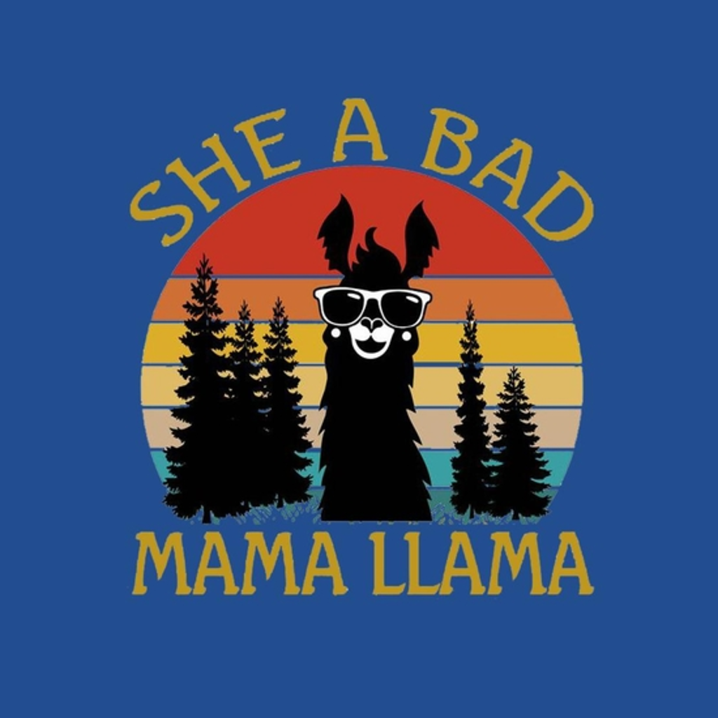 BustedTees: She a bad Mama LLama