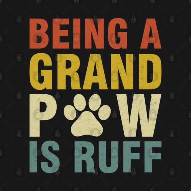 TeePublic: Being A Grand Paw Is Ruff
