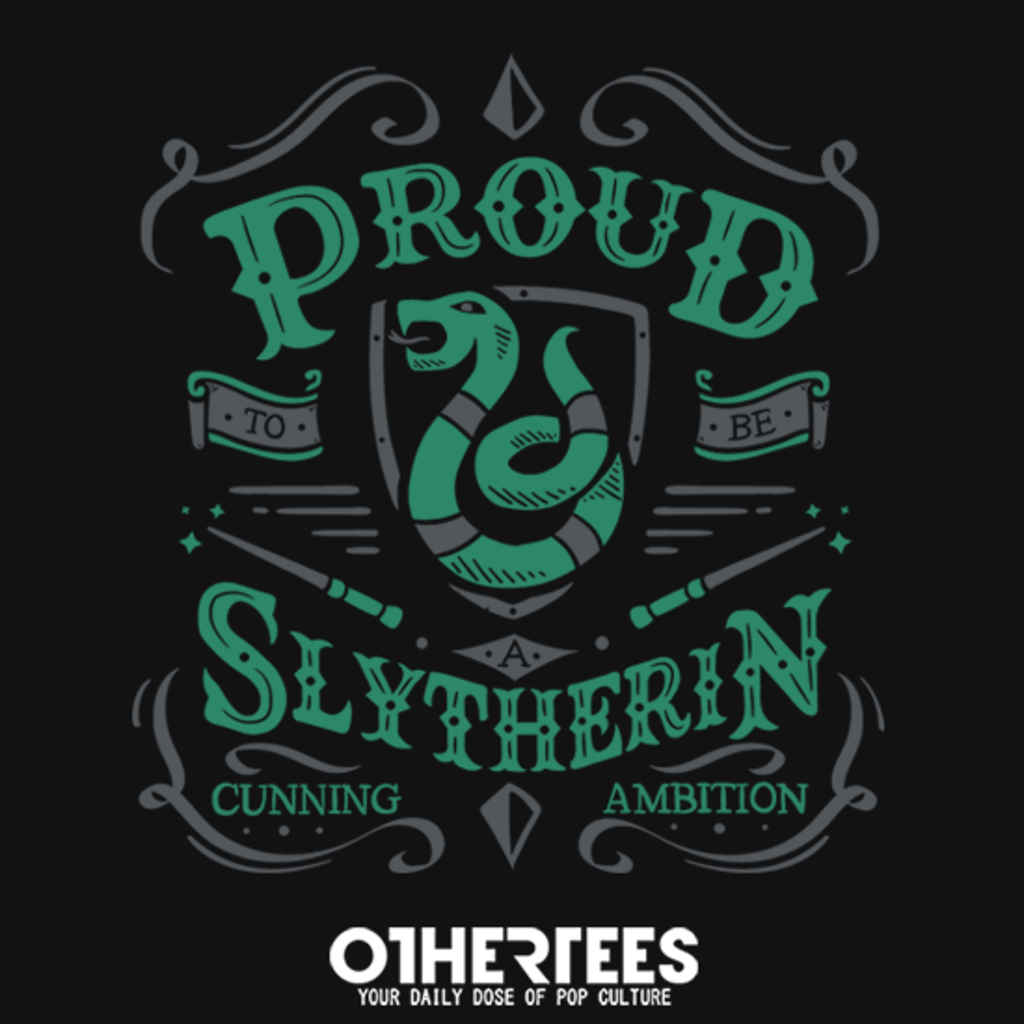 OtherTees: Proud to be Slytherin