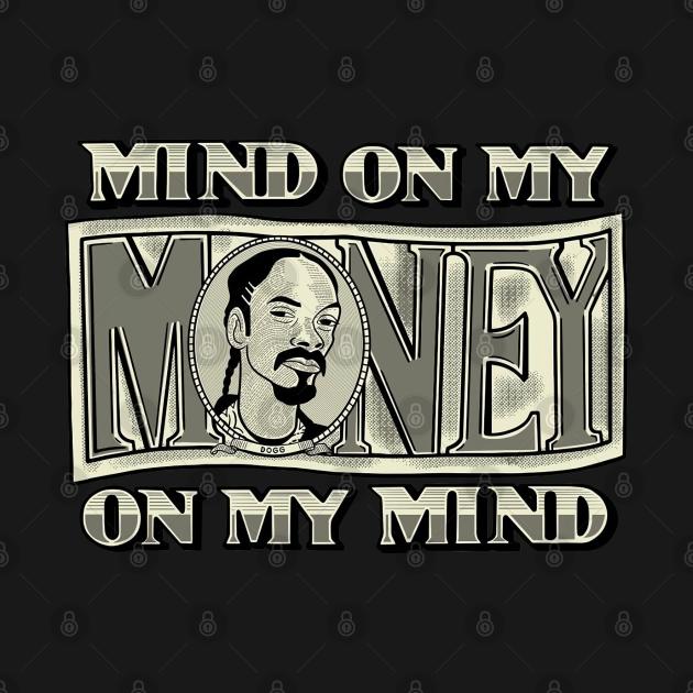 TeePublic: Mind on my money on my mind