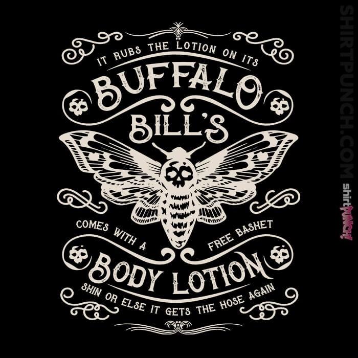 ShirtPunch: Buffalo Bill's Body Lotion