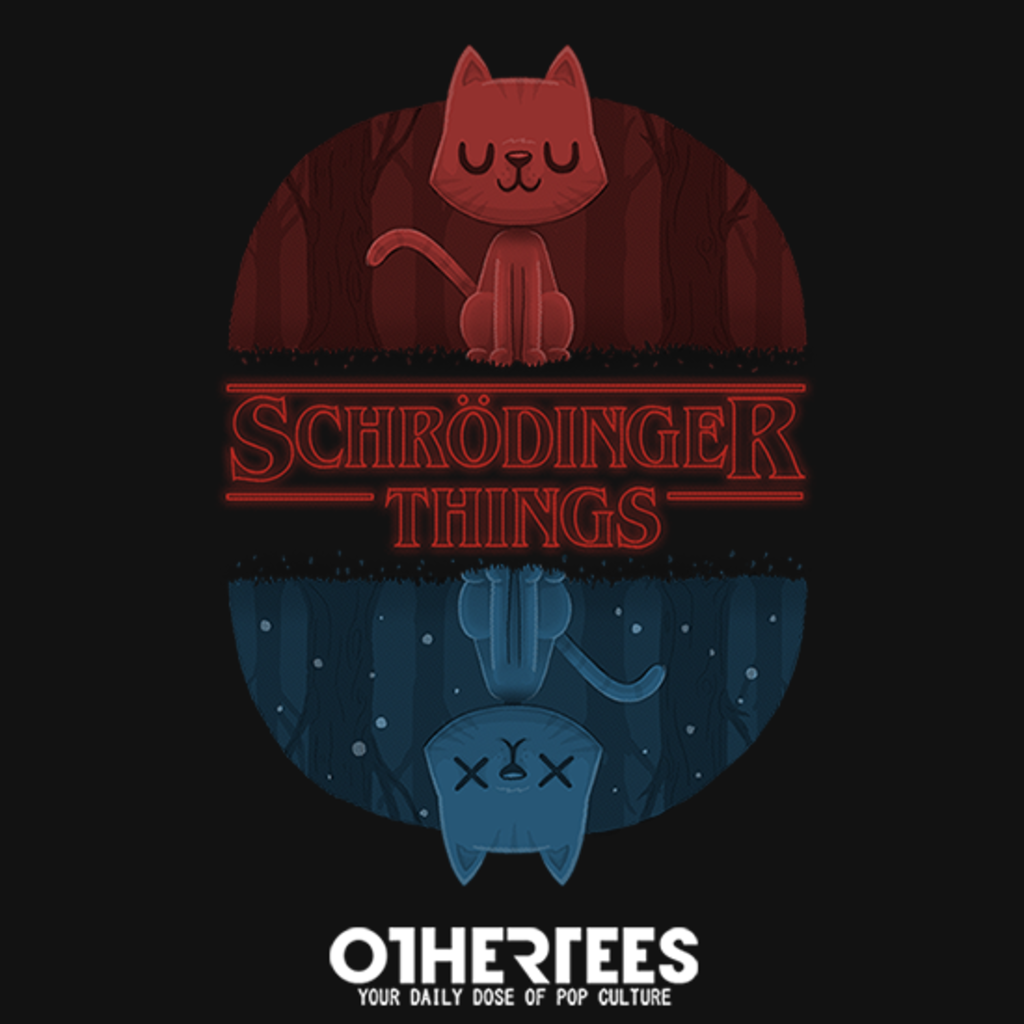 OtherTees: Schrodinger Things