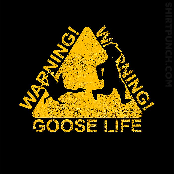 ShirtPunch: Goose Life