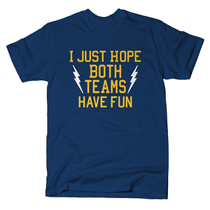 SnorgTees: I Just Hope Both Teams Have Fun