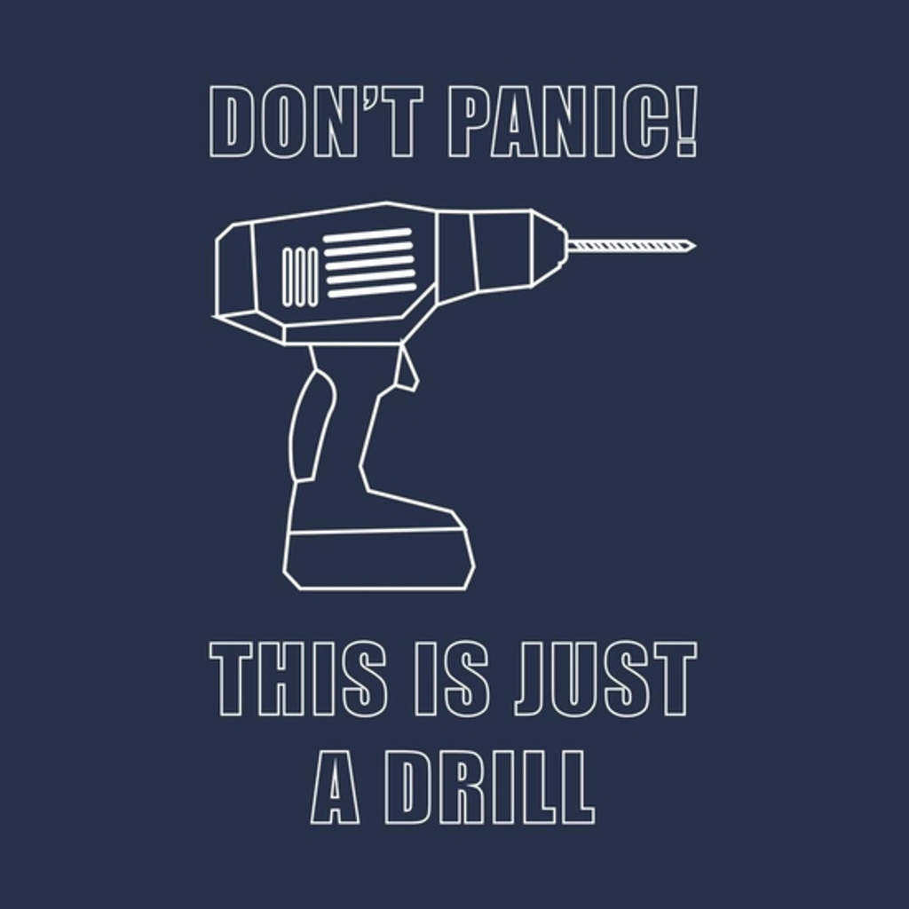 BustedTees: Don't Panic! This Is Just A Drill