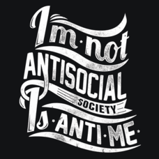 Textual Tees: I'm Not Anti-Social