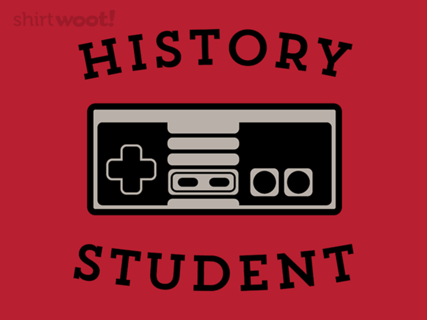 Woot!: History Student: Gamer - $15.00 + Free shipping