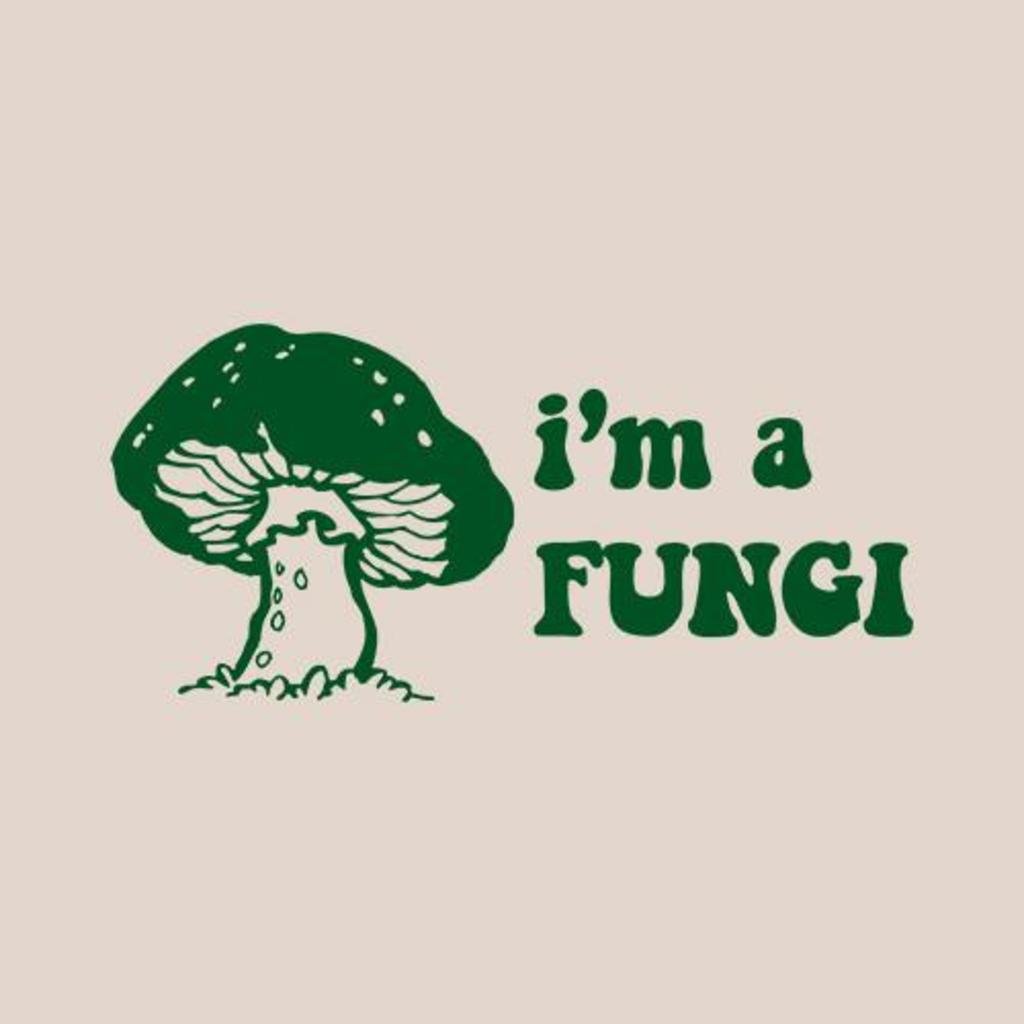 Five Finger Tees: I'm A Fungi T-Shirt