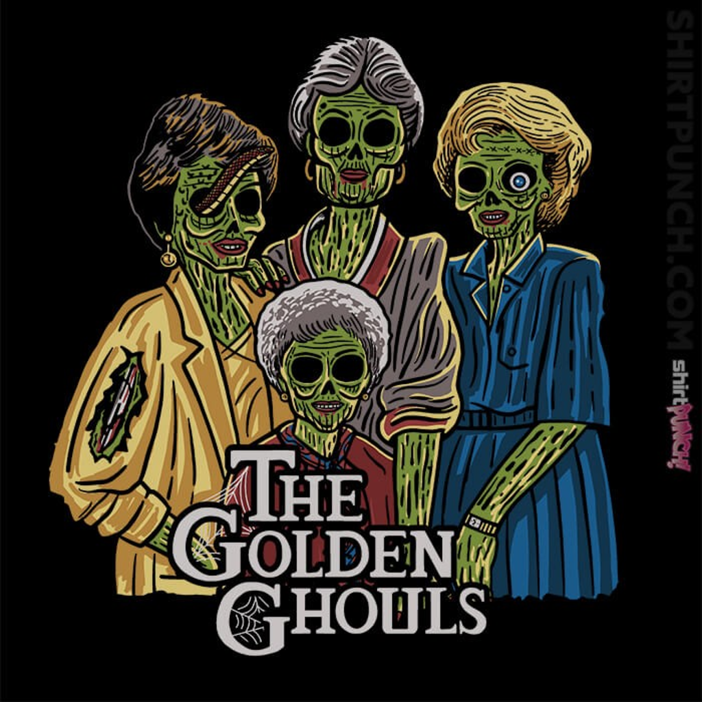 ShirtPunch: The Golden Ghouls