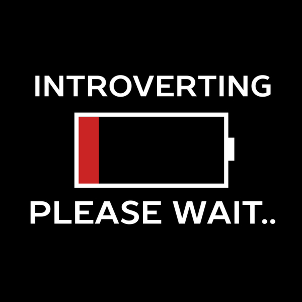 NeatoShop: Introverting Please Waiting Funny