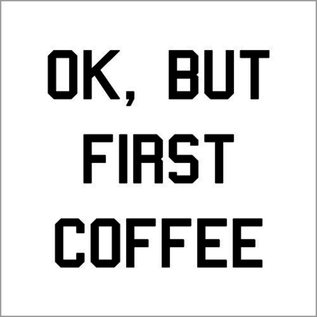Five Finger Tees: Ok, But First Coffee T-Shirt