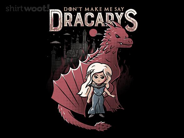 Woot!: Don't Make Me Say Dracarys