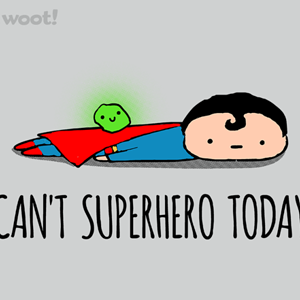 Woot!: Can't Superhero Today