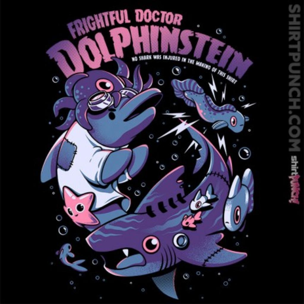 ShirtPunch: Frightful Doctor Dolphinstein