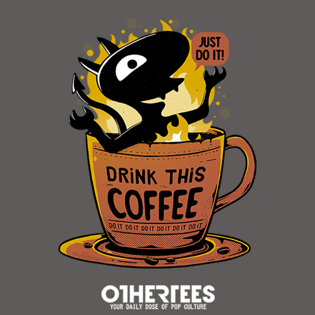OtherTees: Coffee. Do it!