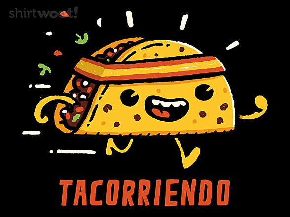 Woot!: Tacorriendo