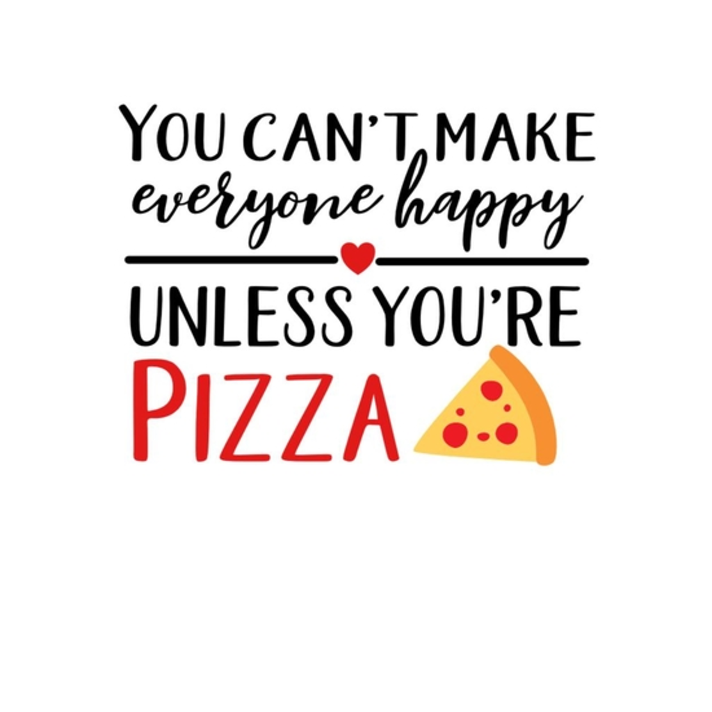BustedTees: You can't make everyone happy unless you're Pizza