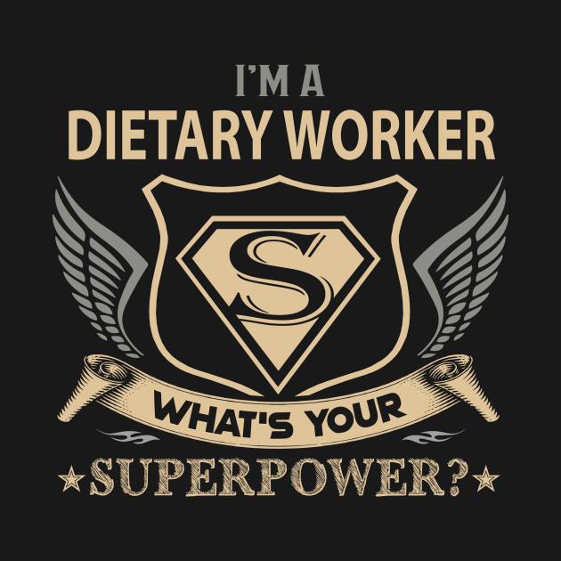 TeePublic: Dietary Worker T Shirt - Superpower Gift Item Tee