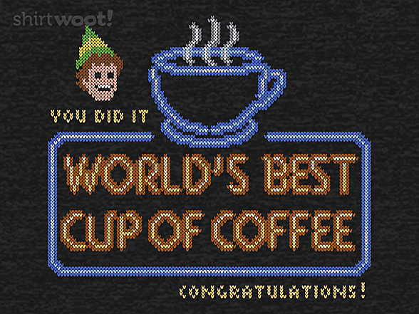 Woot!: World's Best Cup of Coffee