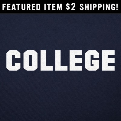 6 Dollar Shirts: College