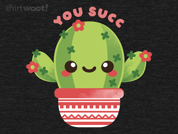 Woot!: You succulent