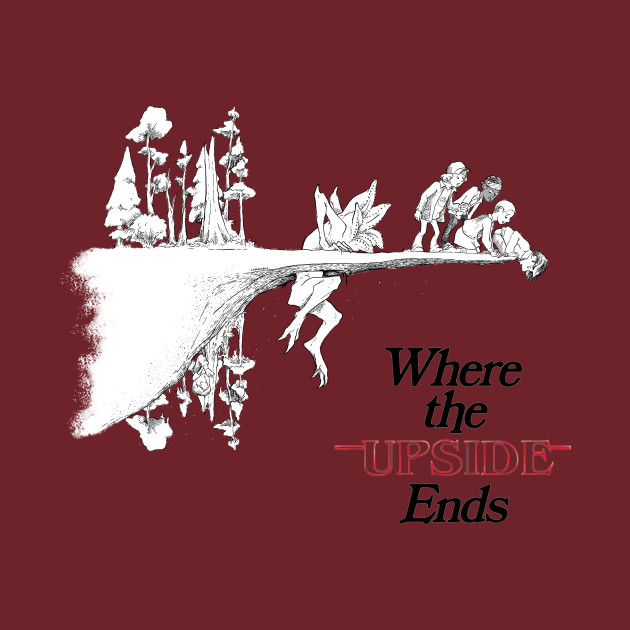 TeePublic: Where the Upside Ends (outlined text ver) T-Shirt