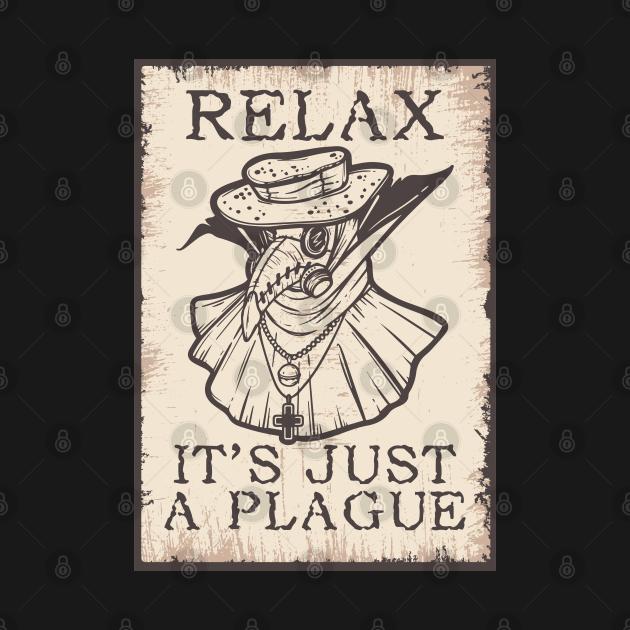 TeePublic: Relax It's Just a Plague Plague Doctor