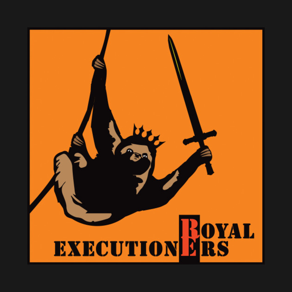 TeePublic: Royal Executioner Sloth T-Shirt