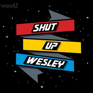 Woot!: Shut Up Wesley