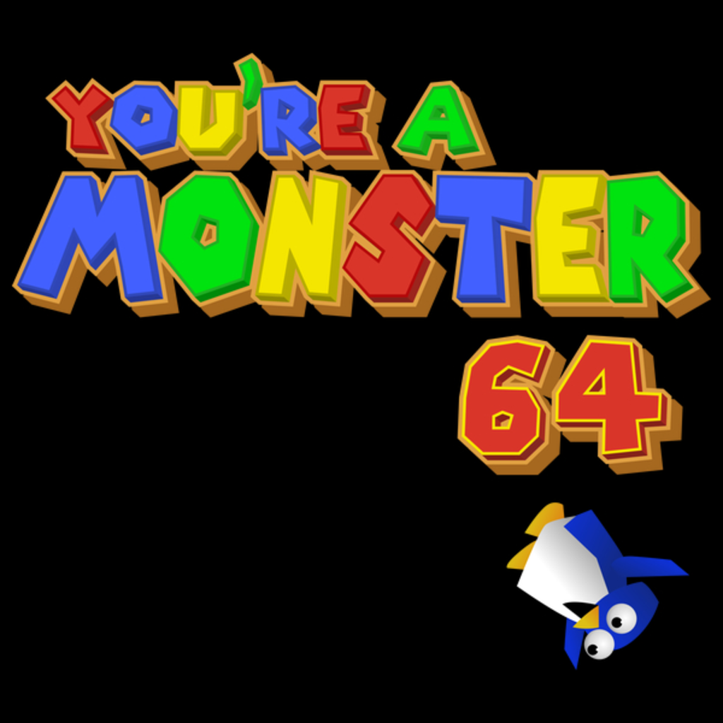 NeatoShop: You're A Monster 64