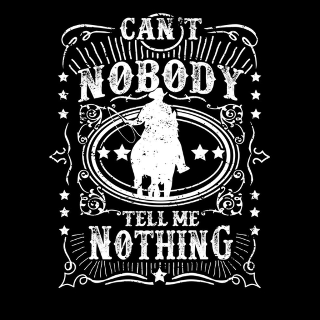 BustedTees: Can't Nobody Tell Me Nothing , Old Town Road