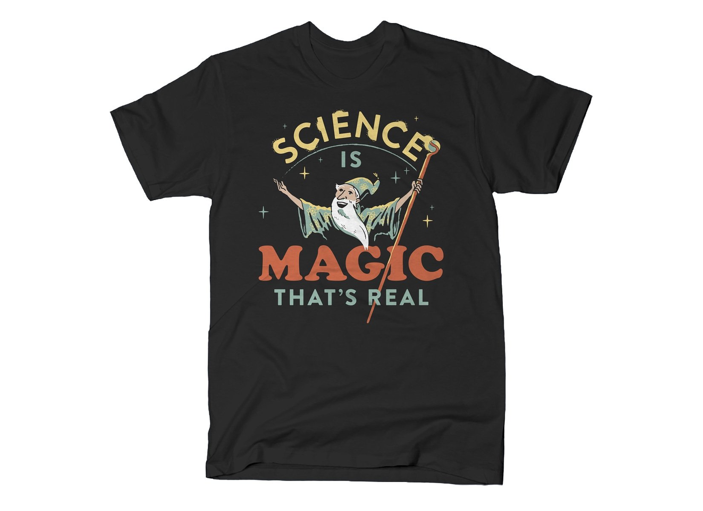 SnorgTees: Science Is Magic That's Real