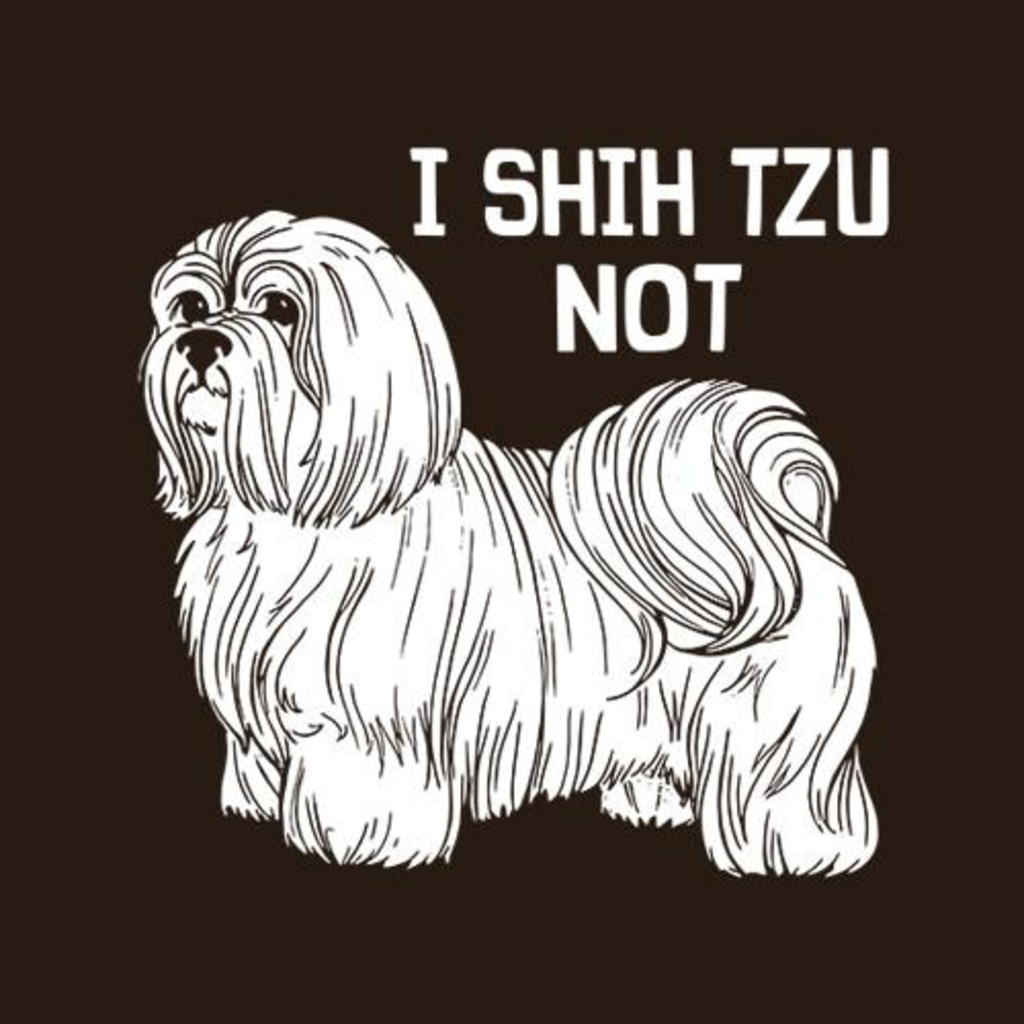 Five Finger Tees: I Shih Tzu Not T-Shirt