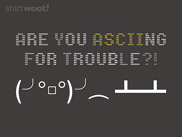 Woot!: ASCIING For Trouble
