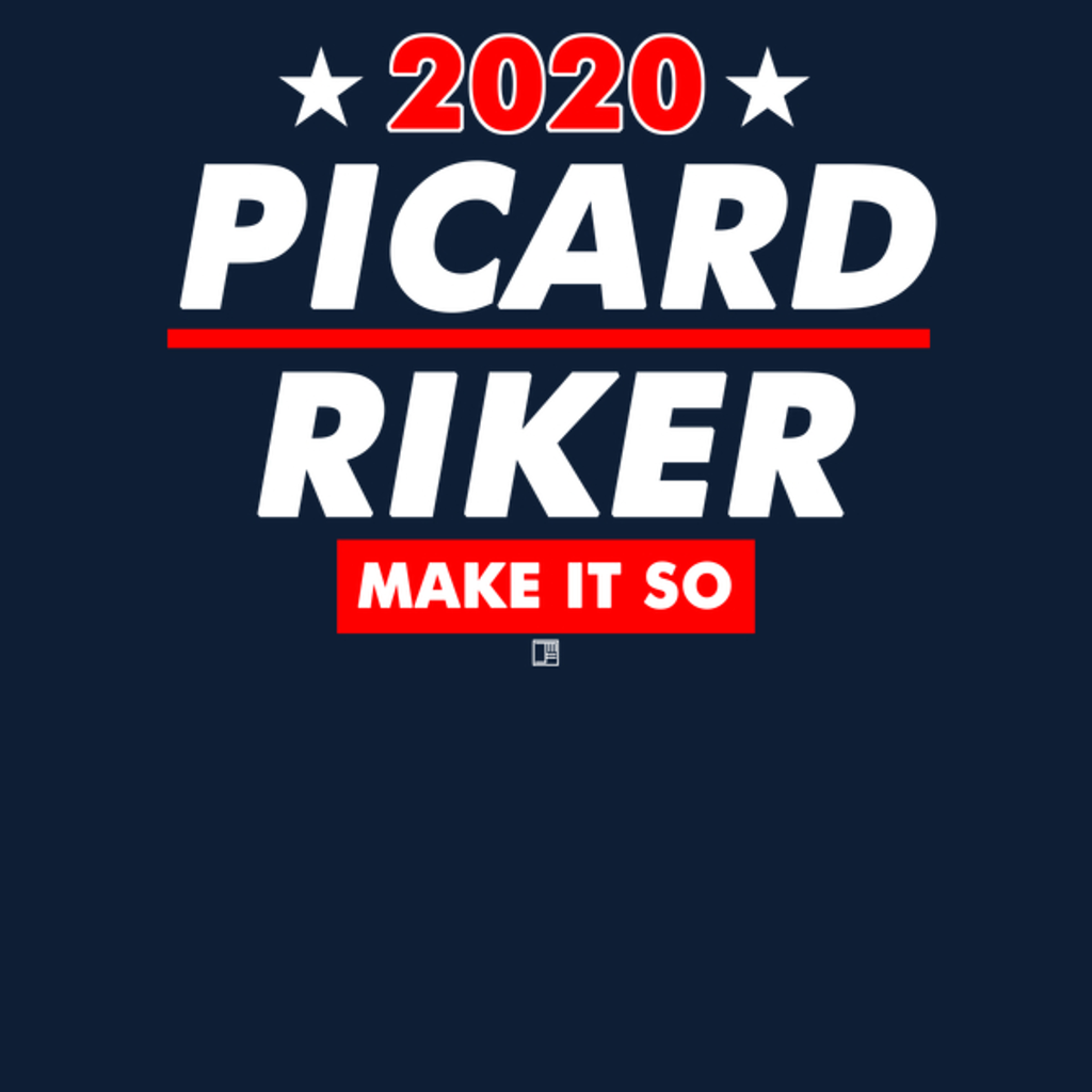 NeatoShop: Picard and Riker 2020 Presidential Election