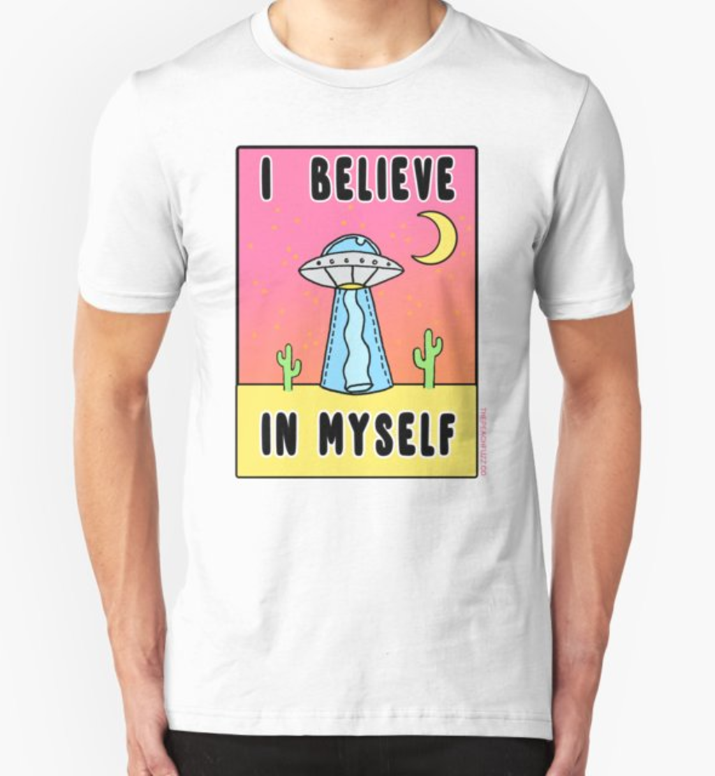RedBubble: I Believe In Myself - The Peach Fuzz