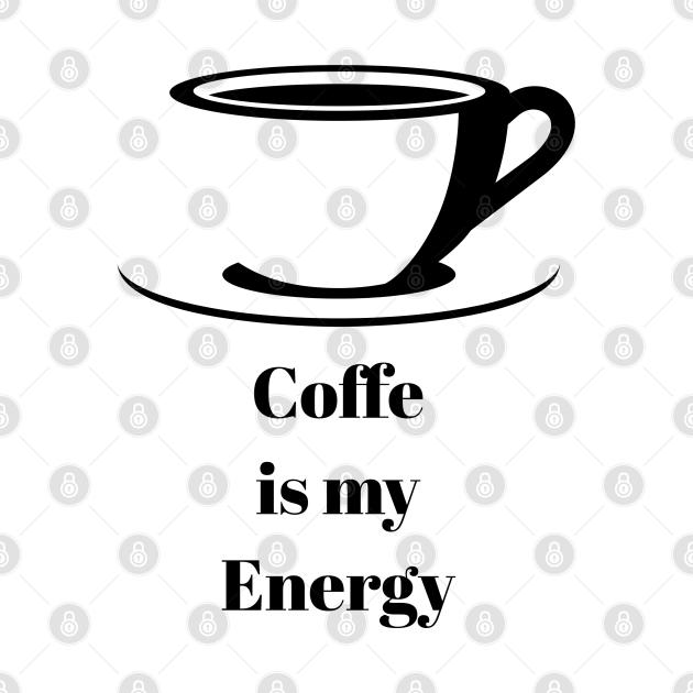 TeePublic: Coffe is my Energy