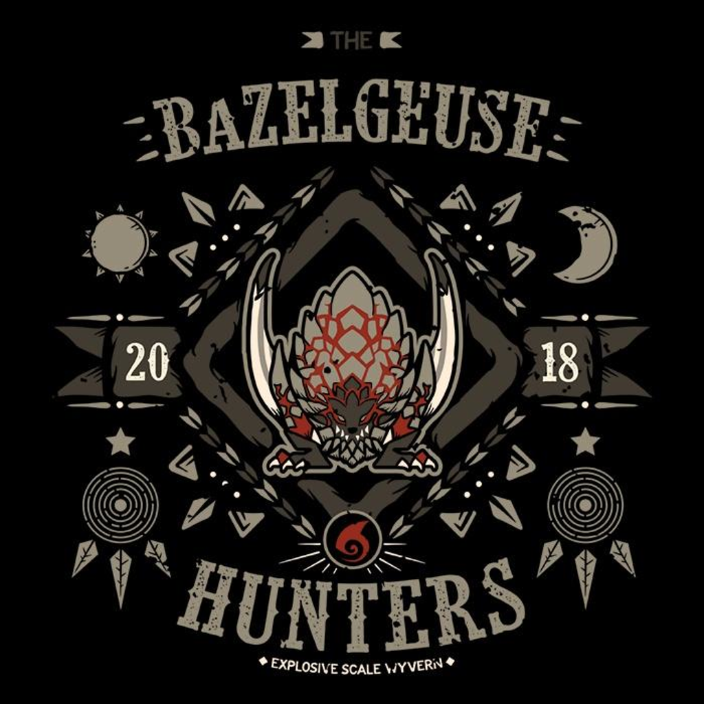Once Upon a Tee: The Bazelgeuse Hunters