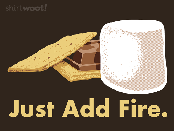 Woot!: Just Add Fire
