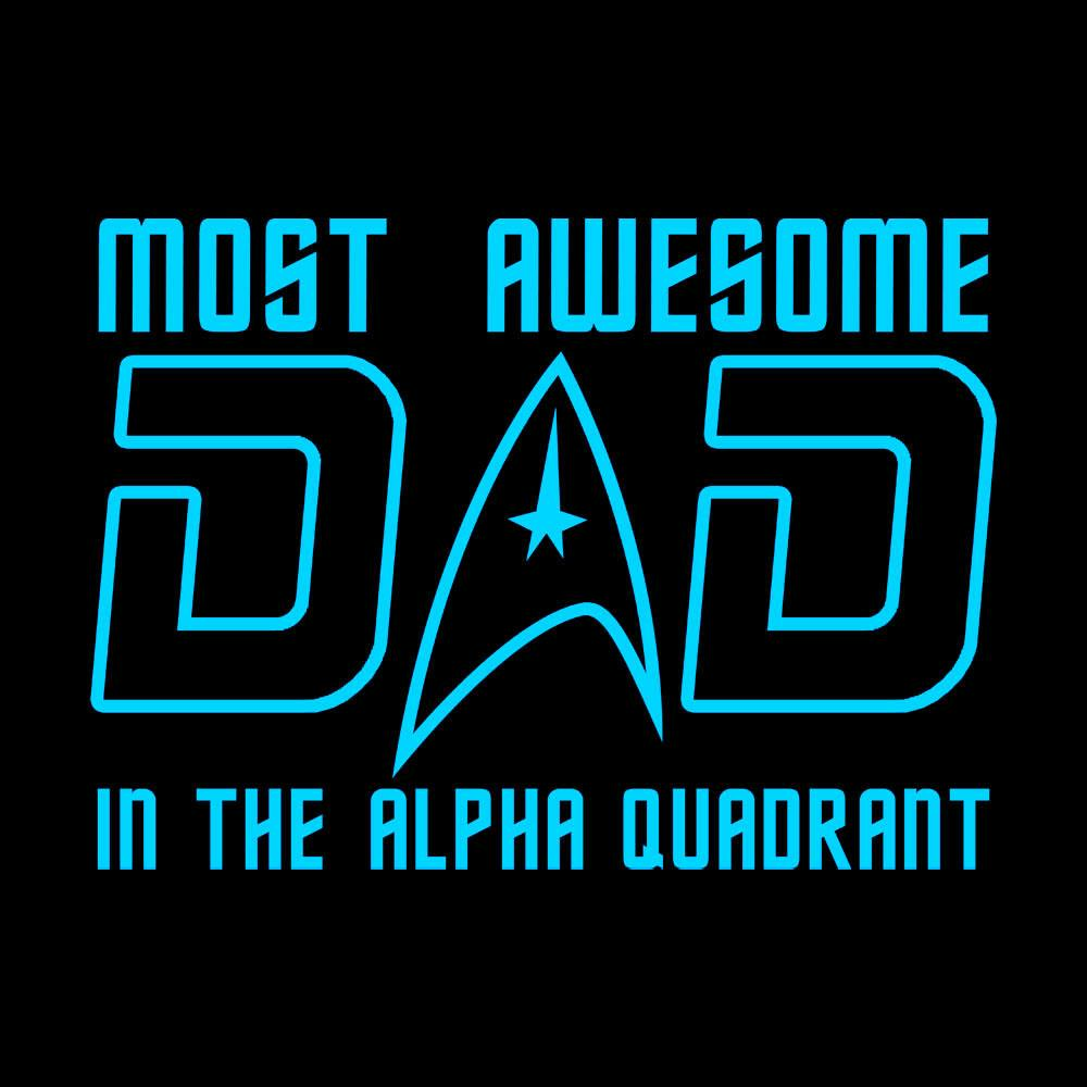 BustedTees: Most Awesome Dad in Alpha Quadrant