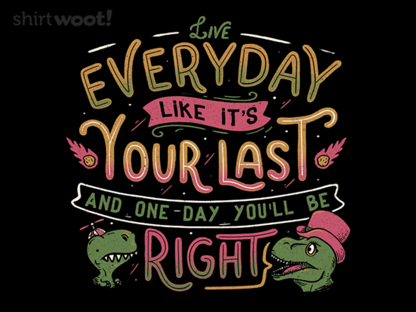 Woot!: Live Every Day Like it's Your Last, and One Day You'll Be Right