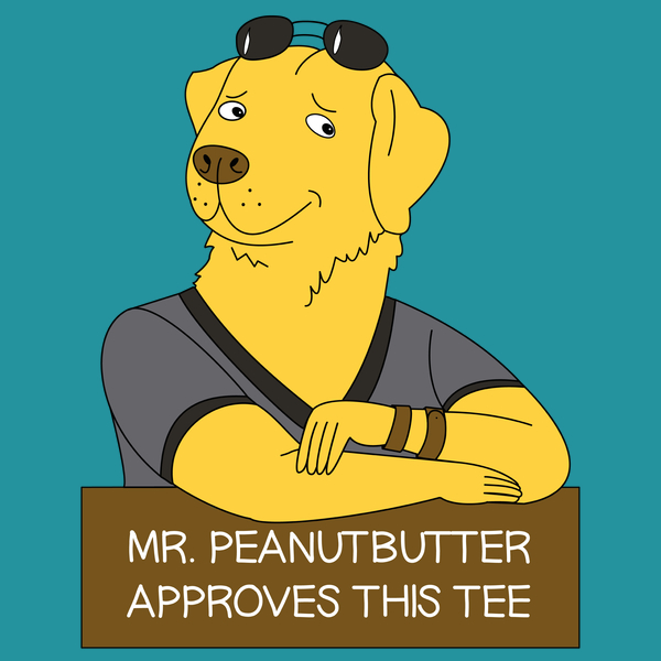 NeatoShop: Mr. Peanutbutter approves this tee