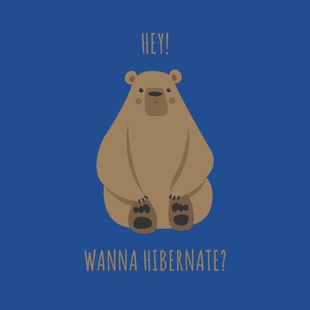BustedTees: Wanna Hibernate?