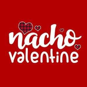 BustedTees: Nacho Valentine