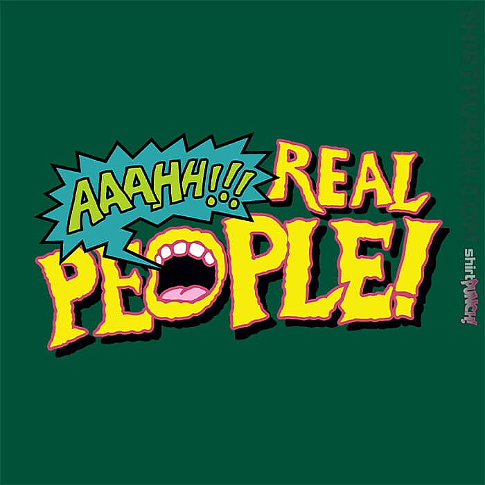 ShirtPunch: Aaahh Real People