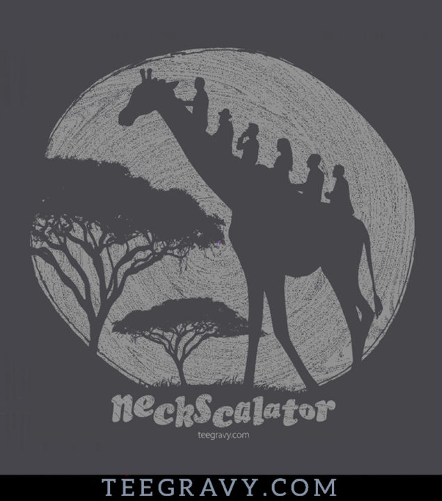 Tee Gravy: The Neckscalator or Perhaps The Giraffescalator