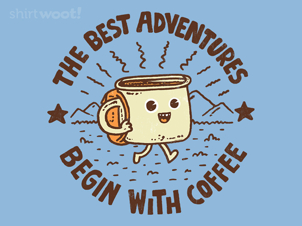 Woot!: The Best Adventures Begin With Coffee